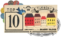 ShabbyBlogs Tuesday Ten